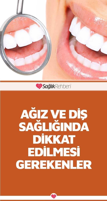 #Ağız ve #Diş #Sağlık Dikkat Edilmesi Gerekenler