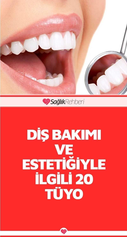 #Diş bakımı ve estetiğiyle ilgili 20 #tüyo #sağlık